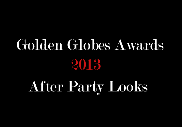 golden-globes-awards-2013-after-party-looks